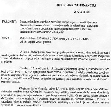 Središnji državni ured za upravu bio je mišljenja da se plaće poreznika trebaju utvrditi Zakonom o plaćama, a do njegovog donošenja uredbama koje se odnose na sve državne službenike