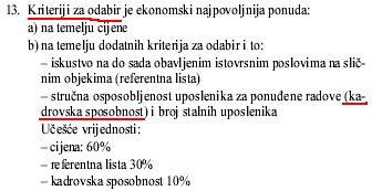 Ivan Žilić iz Uprave za nabavu ustvrdio je pri susretu s predstavnicima Sindikata kako se ovako koncipiran oglas (gore) treba poništiti zbog toga što je suprotan odredbama Zakona o javnoj nabavi (dolje). Kasnije se predomislio kad je bolje razmislio.