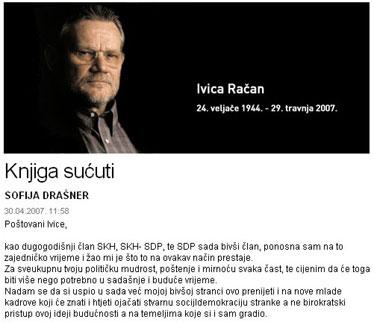 Upisujući se u virtualnu SDP-ovu knjigu sučuti povodom smrti Ivice Račana, Sofija Drašner izrazila je divljenje svom stranačkom uzoru zbog poštenja koje je iskazivao za života. Njezino poštenje uskoro bi moglo postati predmetom kaznenog postupka i ocjenjivanja Hrvatske odvjetničke komore.