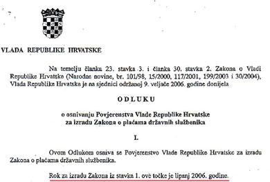 Odluku o osnivanju Povjerenstva za izradu Zakona o plaćama i rok za njegovu izradu do lipnja 2006. godine potpisao je predsjednik Vlade dr. Ivo Sanader (gore), a sporazum prema kojem se zakon trebao početi primjenjivati 1. srpnja 2007. g. potpredsjednica Vlade Jadranka Kosor (dolje). Čemu služe ovi dokumenti?